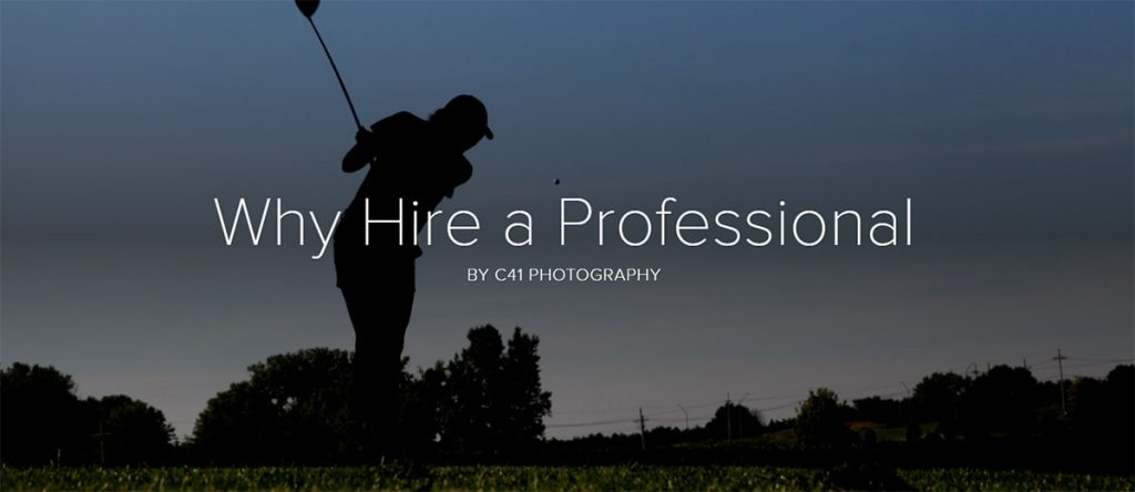 Why Hire a Professional - C41 Photography